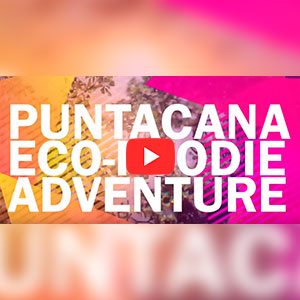 Puntacana Eco-Foodie Adventure - Lifestyle Video Gallery 3